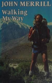 Walking My Way by  John N Merrill  - Hardcover  - 1984  - from ThriftBooks (SKU: G0701124008I4N00)