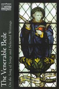 Venerable Bede, The: On the Song of Songs and Selected Writings (Classics of Western Spirituality)