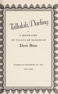 Tallulah, Darling: A Biography of Tallulah Bankhead