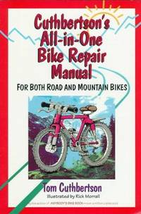 CUTHBERTSON'S ALL-IN-ONE BIKE REPAIR MANUAL : For Both Road and Mountain Bikes