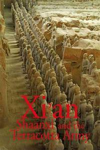 Xi'an, Shaanxi and The Terracotta Army (Second Edition)  (Odyssey Illustrated Guides)