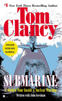 Submarine: A Guided Tour Inside a Nuclear Warship (Tom Clancy's Military Reference)