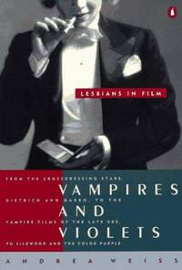 Vampires and Violets: Lesbians in Film Weiss, Andrea