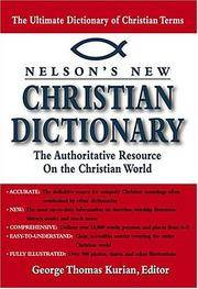 Nelson's New Christian Dictionary The Authoritative Resource On The Christian World