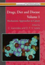 Drugs, Diet and Disease Volume 1 Mechanistic Approaches to Cancer