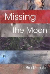 Missing the Moon by  Bin Ramke  - Paperback  - from Zeno's (SKU: 42125)