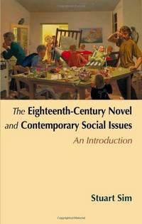 The Eighteenth-Century Novel and Contemporary Social Issues: An Introduction