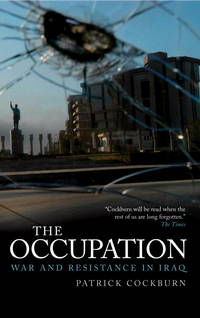 THE OCCUPATION: WAR AND RESISTANCE IN IRAQ.