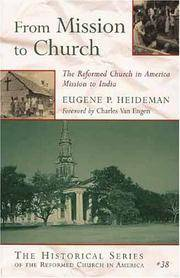 From Mission to Church: The Reformed Church in America Mission to India (Historical Series of the...