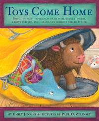Toys Come Home: Being the Early Experiences of an Intelligent Stingray, a Brave Buffalo, and a...