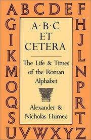 A.B.C Et Cetera: The Life & Times of the Roman Alphabet