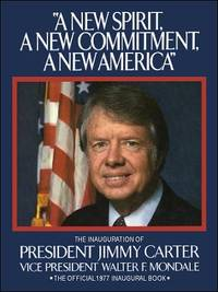 """""""A NEW SPIRIT, A NEW COMMITMENT, A NEW AMERICA"""" : THE INAUGURATION OF PRESIDENT JIMMY..."""