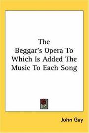 Beggar\'s Opera To Which Is Added the Music To Each Song