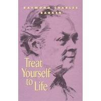 TREAT YOURSELF TO LIFE
