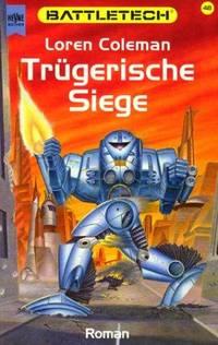 Trügerische Siege by  Loren Coleman - Paperback - Edition: 1. - 2001 - from Mondevana and Biblio.com