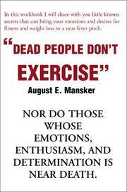 Dead People Don't Excercise: Nor Do Those Whose Emotions Enthusiasm and Determination Is Near Death