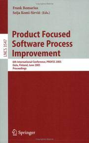 Product Focused Software Process Improvement: 6th International Conference, Profes 2005, Oulu, Finland, June 13-18, 2005, Proceedings