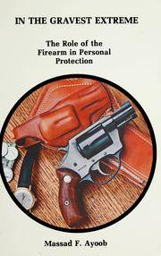 image of In the Gravest Extreme: The Role of the Firearm in Personal Protection