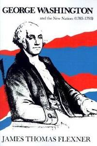 George Washington and The New Nation