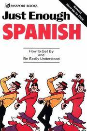 Just Enough Spanish: How to Get By and Be Easily Understood (Just Enough Series) (Spanish and English Edition) by D.L. Ellis - Paperback - January 1981 - from The Book Nook and Biblio.com