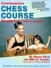 Comprehensive Chess Course, Vol. 1: Learn Chess in 12 Lessons