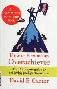 how to become an overachiever