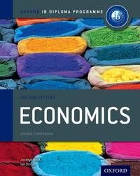 IB Economics Course Book: 2nd Edition: Oxford IB Diploma Program (International Baccalaureate)