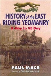 HISTORY OF THE EAST RIDING YEOMANRY: D-Day to V.E. Day