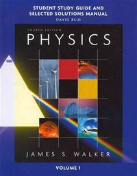Student Study Guide & Selected Solutions Manual - Physics, Fourth Edition, Volume 1 by James S. Walker