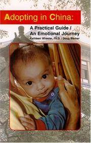 Adopting in China: A Practical Guide/An Emotional Journey.