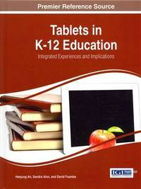 Tablets in K-12 Education: Integrated Experiences and Implications (Advances in Educations...