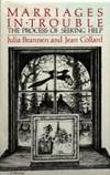 Marriages in trouble: the process of seeking help. by BRANNEN Julia & COLLARD Jean: - First Edition - from Mr Mac (SKU: 23917)