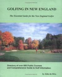 Golfing in New England: The Essential Guide for the New England Golfer