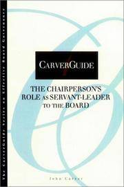 Carverguide, the Chairperson's Role As Servant-Leader To the Board