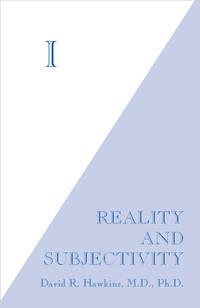 I: Reality and Subjectivity