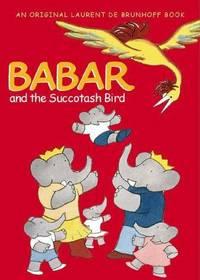 Babar and the Succotash Bird (Babar Ser.)