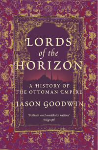 Lords of the Horizons ; a History of The Ottoman Empire