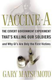 VACCINE A:  The Covert Government Experiment that's Killing Our Soldiers