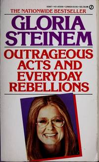 Outrageous Acts and Everyday Rebellions by  Gloria Steinem - Paperback - 1986-01-07 - from Robinson Street Books, IOBA (SKU: WARE66KR3837)