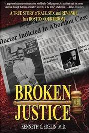 Broken Justice: A True Story of Race, Sex and Revenge in a Boston Courtroom.