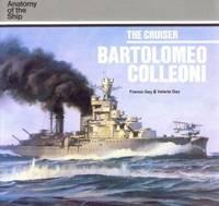 The Cruiser Bartolomeo Colleoni (Anatomy of the Ship series)