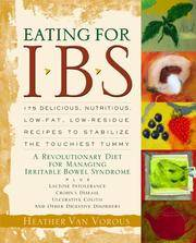 Eating for IBS: 175 Delicious, Nutritious, Low-Fat, Low-Residue Recipes to Stabilize the...