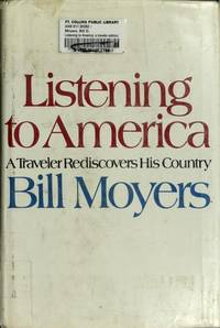 Listening to America;: A traveler rediscovers his country,