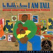 image of In Daddy's Arms I Am Tall: African Americans Celebrating Fathers (Turtleback School & Library Binding Edition)