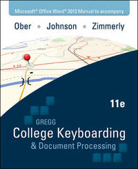 Microsoft Office Word 2013 Manual to Accompany Gregg College Keyboarding & Document Processing