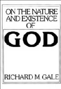 On the Nature and Existence of God by Gale, Richard M - 1991-07-26