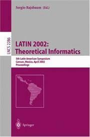 LATIN 2002: Theoretical Informatics; 5th Latin American Symposium Cancun, Mexico, April 3-6, 2002...