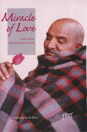 MIRACLE OF LOVE: Stories About Neem Karoli Baba (with 51 photographs) (reissue)