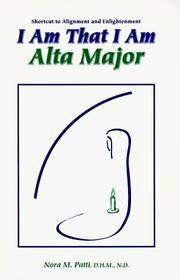 I Am That I Am Alta Major: Shortcut to Alignment and Enlightenment