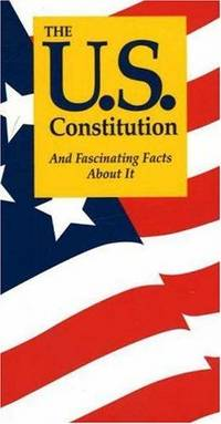 U.S. Constitution : And Fascinating Facts About It